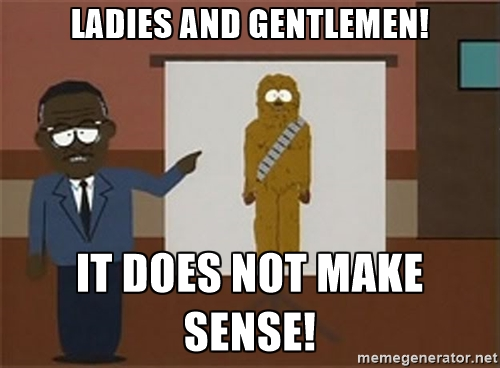Chewbacca defense - It does not make sense